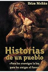 Historias de un pueblo: «Para los enemigos la ley, para los amigos el favor». Versión Kindle
