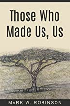 Those Who Made Us, Us