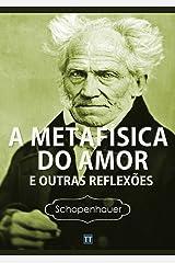 A Metafísica do Amor e outras reflexões eBook Kindle