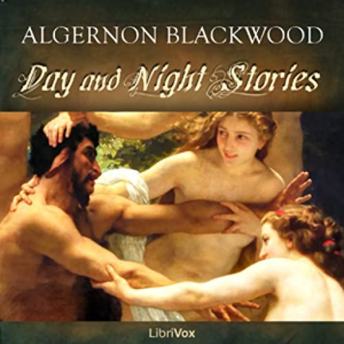 Day And Night Stories by Algernon Blackwood FREE