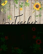 Teacher Planner: 52 Week Undated Lesson Planner: Year At A Glance, Monthly Events Pages For The Academic Year, Student Roster And More: Sunflower Design (Teacher Planner's)