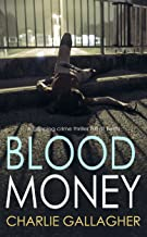 BLOOD MONEY a gripping crime thriller full of twists
