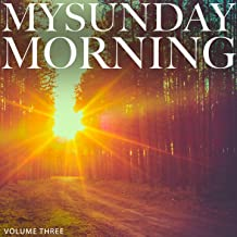 My Sunday Morning, Vol. 3 (Wonderful Relaxing Lounge Tunes For Restaurant, Bar and Coffee House)