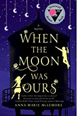 When the Moon Was Ours: A Novel Kindle Edition