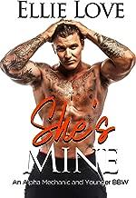 She's Mine: An Alpha Mechanic and Younger BBW Romance Book 1 (Alpha Mechanics Book)