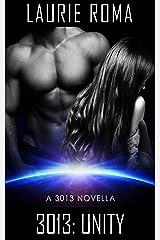 3013: UNITY: A 3013 Novella Kindle Edition