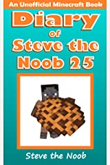 Diary of Steve the Noob 25 (An Unofficial Minecraft Book) (Diary of Steve the Noob Collection) Kindle Edition