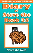 Diary of Steve the Noob 25 (An Unofficial Minecraft Book) (Diary of Steve the Noob Collection)
