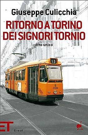 Ritorno a Torino dei signori Tornio: Atto unico (Einaudi tascabili. Pop Vol. 1449)