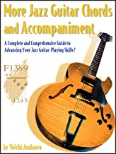 More Jazz Guitar Chords and Accompaniment: A Complete and Comprehensive Guide to Advancing Your Jazz Guitar-Playing Skills!