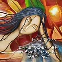Popular Romantic Hits On Spanish Acoustic Guitar, Vol. 3