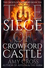 The Siege of Crowford Castle (The Ghosts of Crowford Book 10) Kindle Edition