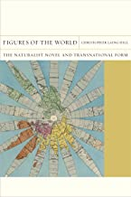 Figures of the World: The Naturalist Novel and Transnational Form