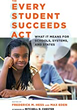 The Every Student Succeeds Act (ESSA): What It Means for Schools, Systems, and States (Educational Innovations Series)