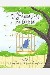 O Passarinho na Gaiola (Portuguese Edition) Kindle Edition