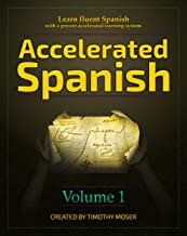 Accelerated Spanish: Learn fluent Spanish with a proven accelerated learning system PDF
