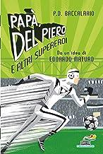 Papà, Del Piero e altri supereroi (Italian Edition)