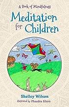 Meditation For Children: A Book of Mindfulness
