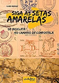 Siga as setas amarelas: de bicicleta no Caminho de Compostela (Portuguese Edition)