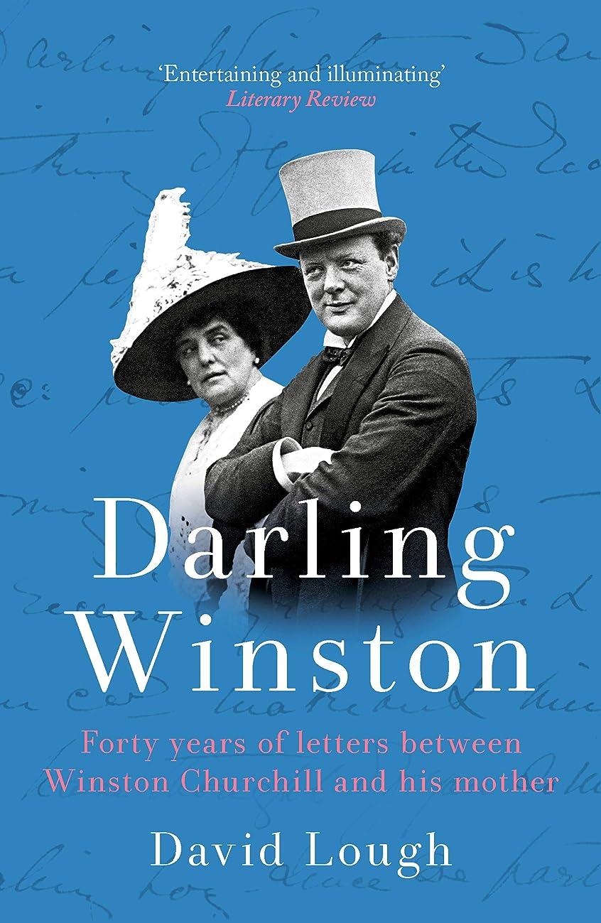 まっすぐにする交通渋滞お勧めDarling Winston: Forty Years of Letters Between Winston Churchill and His Mother (English Edition)