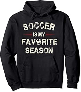 Soccer Is My Favorite Season T-Shirt For Soccer Lovers Pullover Hoodie