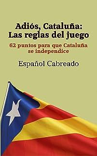 Adiós, Cataluña: Las reglas del juego: 62 puntos para que Cataluña se independice