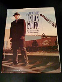 A Life With the Union Pacific: The Autobiography of Edd Bailey