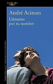 Llámame por tu nombre (Spanish Edition)