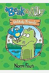 Beak & Ally #1: Unlikely Friends Kindle Edition