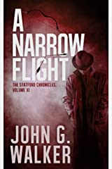 A Narrow Flight: The Statford Chronicles, Volume XI Kindle Edition