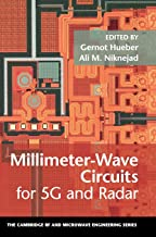 Millimeter-Wave Circuits for 5G and Radar (The Cambridge RF and Microwave Engineering Series)