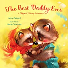 The Best Daddy Ever: A Magical Fishing Adventure (Kind Books for Children)