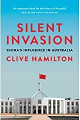 Silent Invasion: China's influence in Australia Kindle Edition