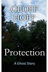 Protection: A Ghost Story Kindle Edition