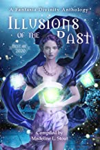 Illusions of the Past: Fantasia Divinity's Best of 2020 Anthology (English Edition)
