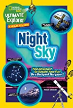 Ultimate Explorer Field Guide: Night Sky: Find Adventure! Go Outside! Have Fun! Be a Backyard Stargazer! (National Geograp...