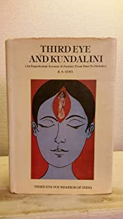Third Eye and Kundalini: an Experimental Account of Journey From Dust to Divinity. Vol II