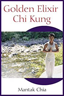 Golden Elixir Chi Kung (English Edition)