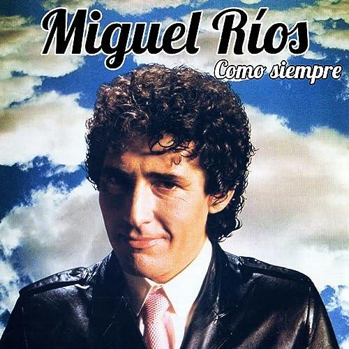 Como Siempre de Miguel Ríos en Amazon Music - Amazon.es