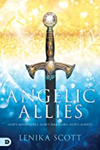 Angelic Allies: God's Messengers, God's Warriors, God's Agents