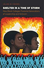 Shelter in a Time of Storm: How Black Colleges Fostered Generations of Leadership and Activism