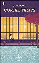 Com el temps (NOVEL-LA) (Catalan Edition)