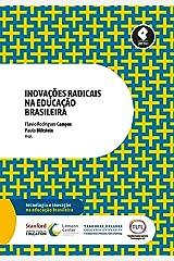 Inovações Radicais na Educação Brasileira (Tecnologia e Inovação na Educação Brasileira) eBook Kindle