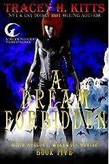 A Dream Forbidden, Lilith Mercury Werewolf Hunter (Lilith Mercury, Werewolf Hunter Book 5) Kindle Edition