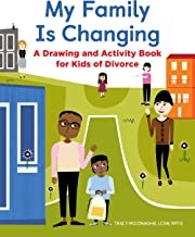 My Family Is Changing: A Drawing and Activity Book for Kids of Divorce