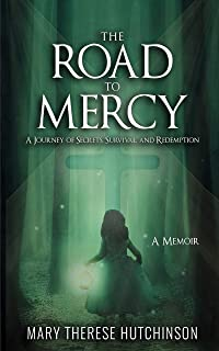 The Road to Mercy: A Journey of Secrets, Survival, and Redemption