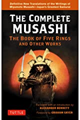 The Complete Musashi: The Book of Five Rings and Other Works: The Definitive Translations of the Complete Writings of Miyamoto Musashi--Japan's Greatest Samurai Kindle Edition