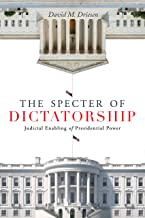 The Specter of Dictatorship: Judicial Enabling of Presidential Power (Stanford Studies in Law and Politics) (English Edition)