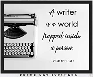 A Writer Is A World Trapped Inside A Person Victor Hugo Typography Wall Art Print: Unique Room Decor - (8x10) Unframed Picture - Great Gift Idea Under $15