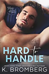 Hard to Handle (The Play Hard Series Book 1) Kindle Edition